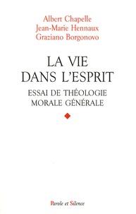 Albert Chapelle et Jean-Marie Hennaux - La vie dans l'esprit - Essai de théologie morale générale.