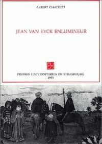 Albert Châtelet - Jean Van Eyck enlumineur.