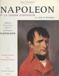 Albert Chatelle et  Collectif - Napoléon et la Légion d'honneur au camp de Boulogne, 1801-1805 (1).