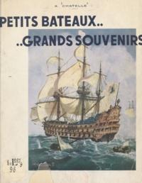 Albert Chatelle - Petits bateaux, grands souvenirs....