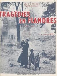 Albert Chatelle et L. Détrez - Tragédies en Flandres - Lille, Roubaix, Tourcoing, 1939-1944.