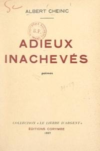 Albert Cheinic et Pierre Leprohon - Adieux inachevés.