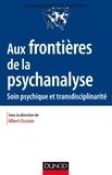 Albert Ciccone - Aux frontières de la psychanalyse - Soin psychique et transdisciplinarité.