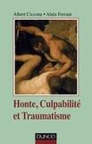 Albert Ciccone et Alain Ferrant - Honte, culpabilité et traumatisme - 2ed.
