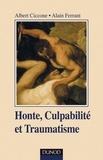 Albert Ciccone et Alain Ferrant - Honte, culpabilité et traumatisme.