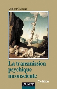 Albert Ciccone - La transmission psychique inconsciente - identification projective et fantasme de transmission.