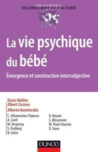 Denis Mellier et Albert Ciccone - La vie psychique du bébé.