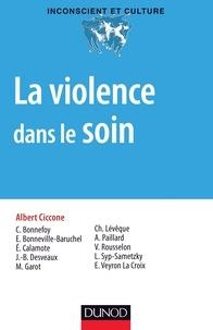 Albert Ciccone - La violence dans le soin.