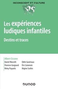 Albert Ciccone - Les expériences ludiques infantiles - Destins et traces.