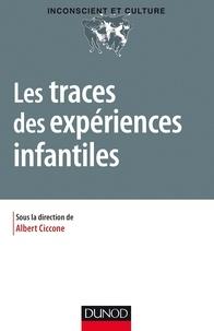 Albert Ciccone - Les traces des expériences infantiles.