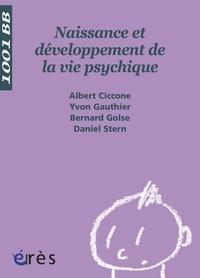 Albert Ciccone et Yvon Gauthier - Naissance et développement de la vie psychique.