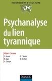 Albert Ciccone - Psychanalyse du lien tyrannique.