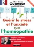 Albert-Claude Quemoun - Guérir le stress et l'anxiété avec l'homéopathie - Extrait offert - Angoisse, insomnie, mal au ventre... Les solutions homéo sur-mesure.