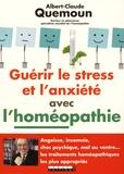 Albert-Claude Quemoun - Guérir le stress et l'anxiété avec l'homéopathie.