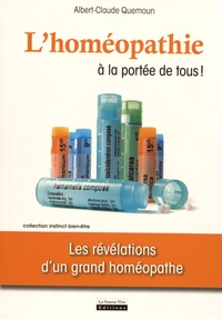 Albert-Claude Quemoun - L'homéopathie à la portée de tous ! - Les révélations d'un grand homéopathe.