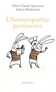 Albert-Claude Quemoun et Isidore Rubinstein - L'homéopathie pertinente.