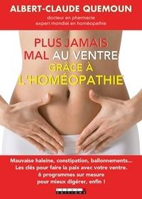 Albert-Claude Quemoun et Sophie Pensa - Plus jamais mal au ventre avec l'homéopathie.