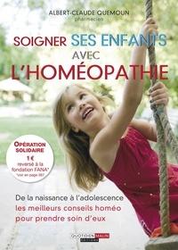Albert-Claude Quemoun et Sophie Pensa - Soigner ses enfants avec l'homéopathie.
