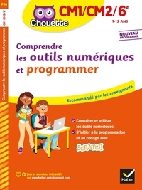 Albert Cohen et Jacques Marcialis - Comprendre les outils numériques et programmer CM1/CM2/6e.