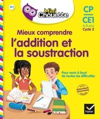 Albert Cohen et Jean Roullier - Mieux comprendre l'addition et la soustraction CP-CE1 Cycle 2 - 6-8 ans.
