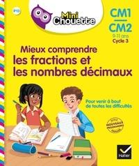 Albert Cohen et Jean Roullier - Mieux comprendre les fractions et les nombres décimaux CM1-CM2 Cycle 3 - 9-11 ans.