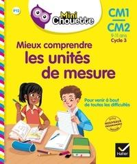 Albert Cohen et Jean Roullier - Mieux comprendre les unités de mesure CM1-CM2 Cycle 3 - 9-11 ans.