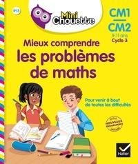 Albert Cohen et Jean Roullier - Mini Chouette - Mieux comprendre les problèmes de maths CM1/CM2.