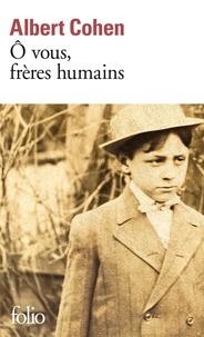 Lire des livres complets gratuits en ligne sans téléchargement O vous, frères humains 9782070379156 par Albert Cohen  in French