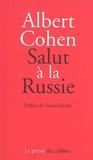 Albert Cohen - Salut à la Russie.