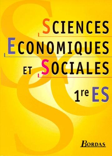 Albert Cohen et  Collectif - Sciences économiques et sociales, 1re ES.