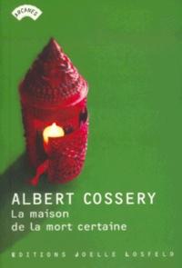 Albert Cossery - La maison de la mort certaine.