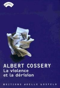 Albert Cossery - La violence et la dérision.