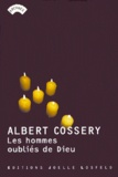 Albert Cossery - Les hommes oubliés de Dieu.