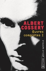 Albert Cossery - Oeuvres complètes - Tome 1.