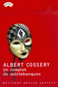 Albert Cossery - Un complot de saltimbanques.