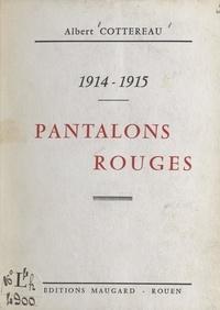 Albert Cottereau - 1914-1915, pantalons rouges.