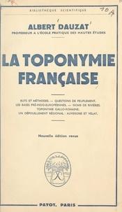 Albert Dauzat - La toponymie française - Buts et mérhodes, questions de peuplement, les bases pré-indo-européennes, noms de rivières, toponymie gallo-romaine. Un dépouillement régional : Auvergne et Velay.