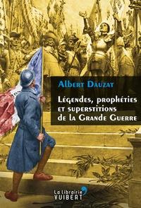 Albert Dauzat - Légendes, prophéties et superstitions de la Grande Guerre.