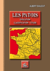 Albert Dauzat - Les patois - Evolution, classification, étude.