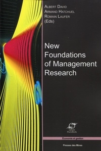 Albert David et Armand Hatchuel - New Foundations of Management Research - Elements of epistomology for the management sciences.