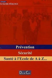 Albert David - Prévention, Sécurité, Santé à l'Ecole de A à Z....