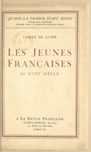 Albert de Luppé et Edmond Pilon - Les jeunes françaises au XVIIIe siècle.