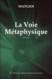 Albert de Matgioi - La Voie Métaphysique - 1905-2019.