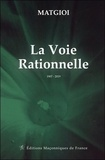 Albert de Matgioi - La Voie Rationnelle - 1907-2019.