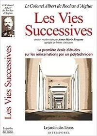 Albert de Rochas - Les vies successives - Quand le directeur de l'école polytechnique établit les preuves de la survie de l'âme après la mort et des réincarnations.