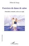 Albert de Surgy - Exercices de danse de salon - Praticables à domicile, seul ou en couple.