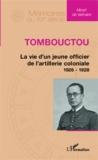 Albert de Vathaire - Tombouctou : la vie d'un jeune officier de l'artillerie coloniale 1926-1928.