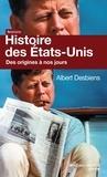 Albert Desbiens - Histoire des Etats-Unis - Des origines à nos jours.