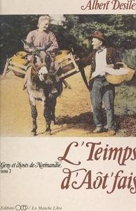 Albert Desile et J.-P. Debon - L'Teimps d'aôt fais (2). Gens et choses de Normandie.
