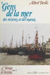 Albert Desile et  Collectif - L'teimps d'aôt'fais (3). Gens de la mer, des rivières et des marais.